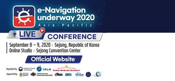 e-Navigation underway 2020 Asia-Pacific Live CONFERENCE September 8-9, 2020 , Sejong, Republic of Korea Online Studio , Sejong Convention Center Official Website