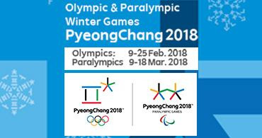 Olympic & Paralympic Winter Games PyeongChang 2018 Olympics: 9-25 Feb. 2018 Paralympics 9-18 Mar. 2018